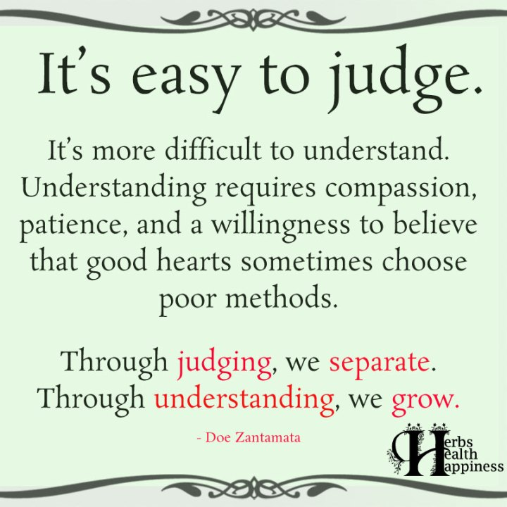 Its-Easy-To-Judge-Its-More-Difficult-To-Understand