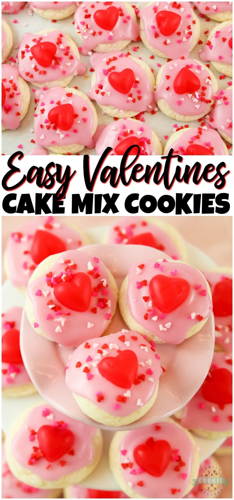 Valentines Cake Mix Cookies made with just 3 ingredients in under 30 minutes! Quick & Easy Valentines dessert recipe for your special someone! #Valentines #cookies #baking #frosting #sprinkles #ValentinesDay #recipe from FAMILY COOKIE RECIPES via @familycookierecipes