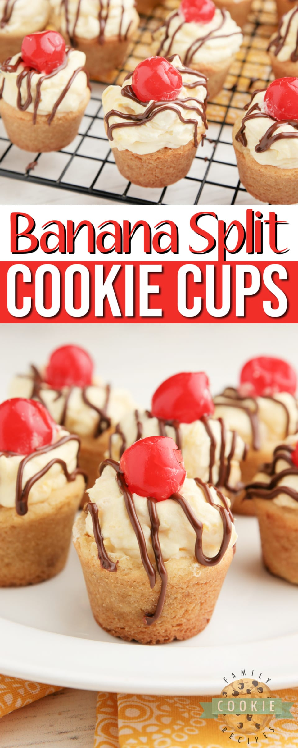 Banana Split Cookie Cups taste like your favorite banana split dessert in cookie form! Banana flavored cookies filled with pineapple cream and topped with chocolate and a cherry! via @familycookierecipes