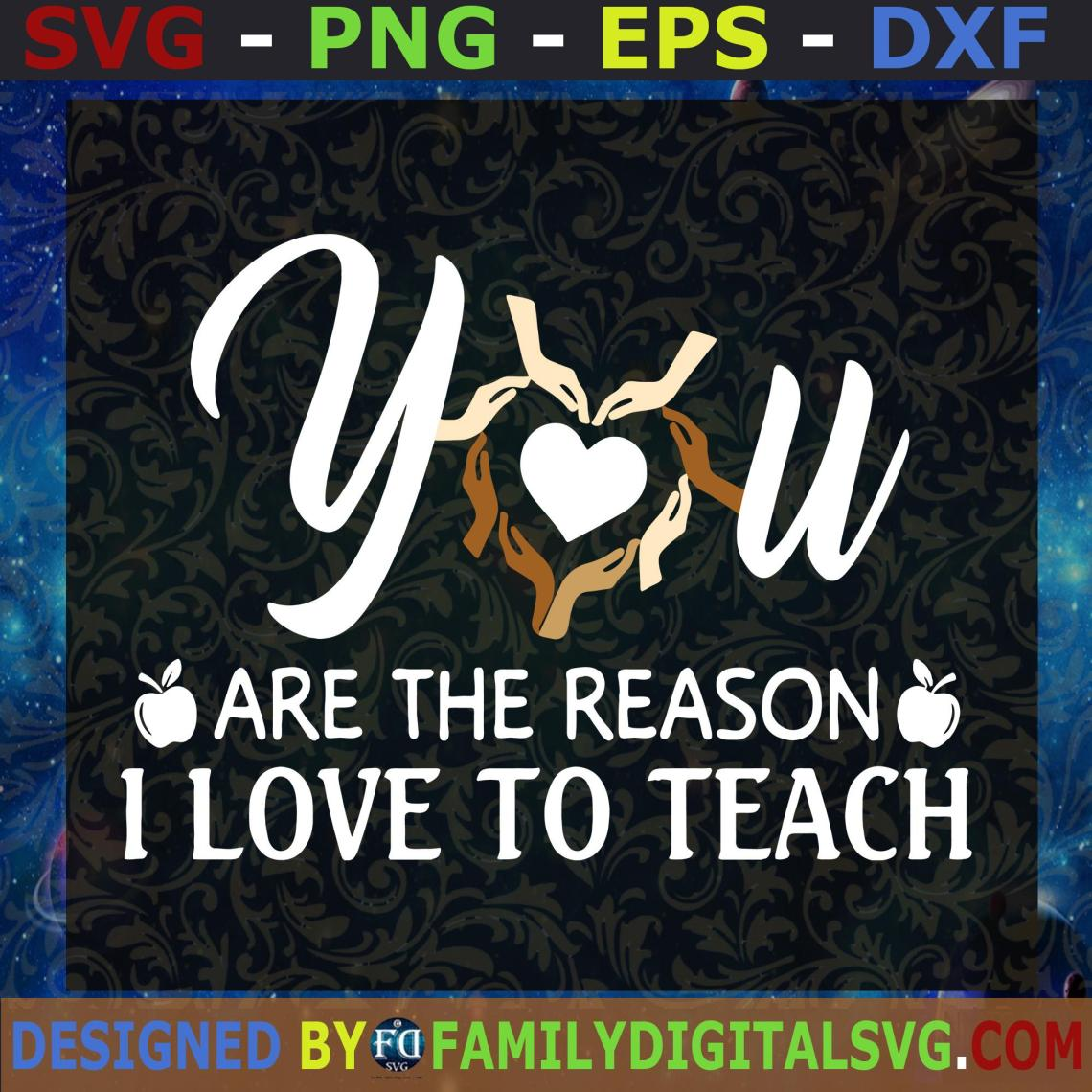 Download #You Are The Reason I Love To Teach SVG / YOU Are The ...