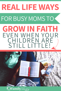 Finding time to have Christian devotions can be hard as a busy mom. Get simple tips to help you grow in faith even when your kids are little! #faith #jesus #devotions #christianliving