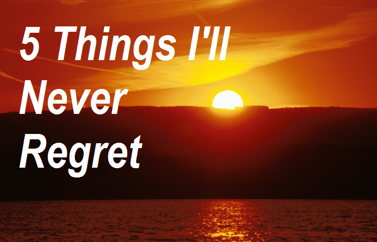 Done Things Chance Didnt I I Regret I Had Dont Do I Have I Wen Things Regret