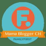 Family First Mama Blogger Schweiz - familyfirst.ch