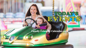 Todays Family Friendly Events Family Friendly Calendar