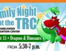Family Night at the TRC – Dragons & Dinosaurs