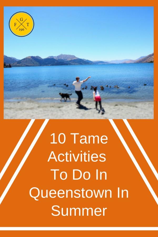 10 Tame Activities To Do In Queenstown In Summer