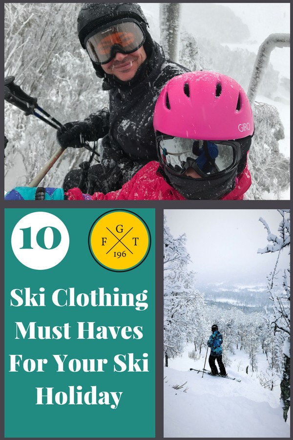 10 Ski Clothing Must Haves For Your Ski Holiday