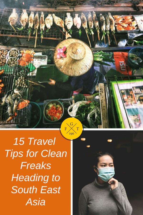 15 Travel Tips for Clean Freaks Heading to South East Asia