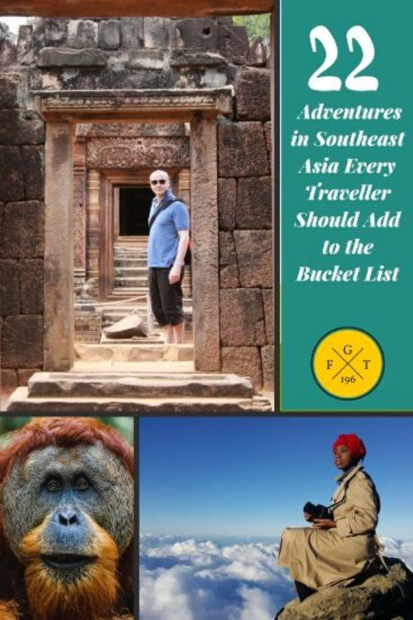 22 Adventures in Southeast Asia Every Traveller Should Add to the Bucket List