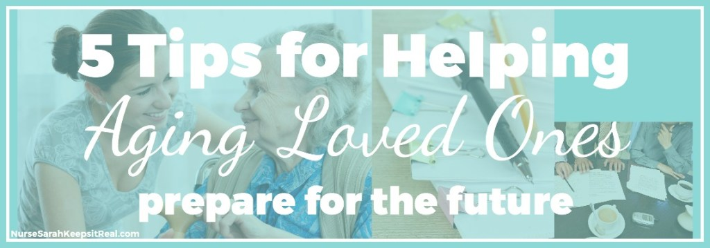 Best tips for help with aging parents and loved ones, to prepare for the future. BOOKMARK this checklist & resource for future reference too! #aging #preparation #aplaceformom ~ NurseSarahKeepsitReal.com