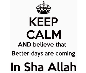 keep calm in sha allah