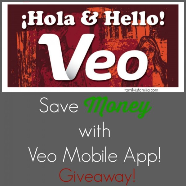 Saving Money with Veo Mobile App - FamilyisFamilia.com