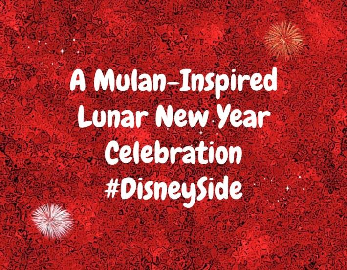A Mulan-Inspired Lunar New Year Celebration #DisneySide