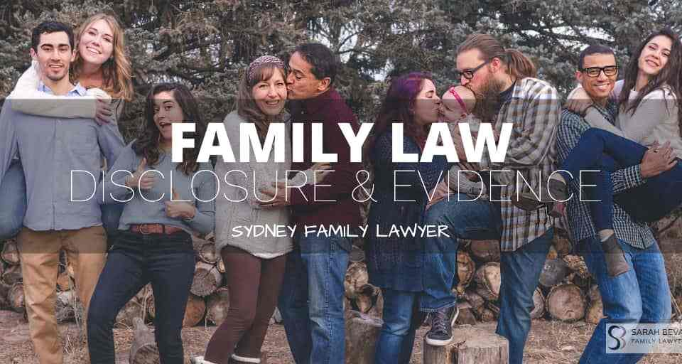 Evidence Disclosure Lawyer Sydney Family Law
