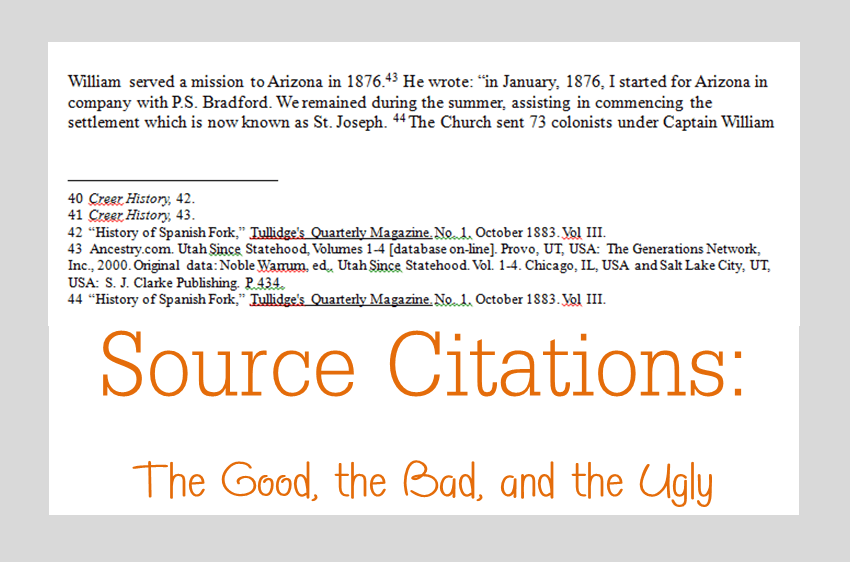 Source Citations: The Good, the Bad, and the Ugly. Tips from Tom Jones' class at RootsTech 2016