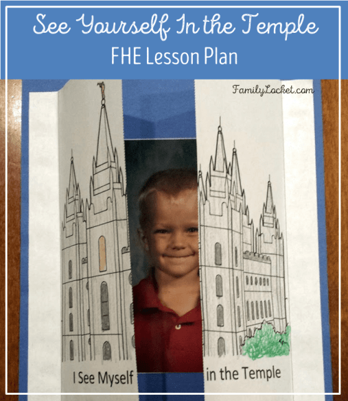 See yourself in the temple FHE lesson plan