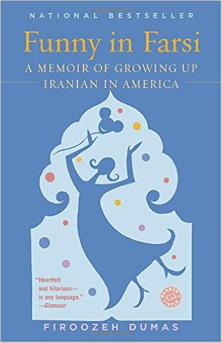 Funny in Farsi – A Memoir About Growing up Iranian in America – June Book Club Selection