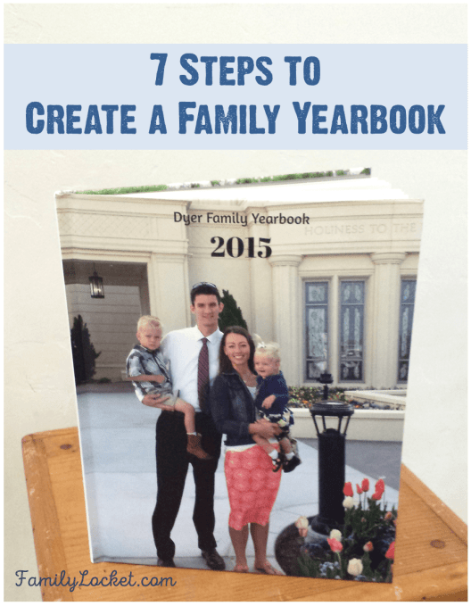 7 steps to create a family yearbook