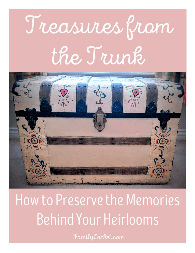 How to preserve the memories behind your heirlooms