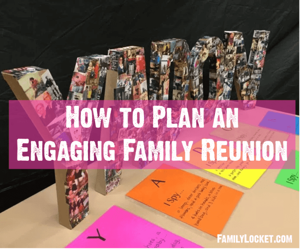 how-to-plan-an-engaging-family-reunion