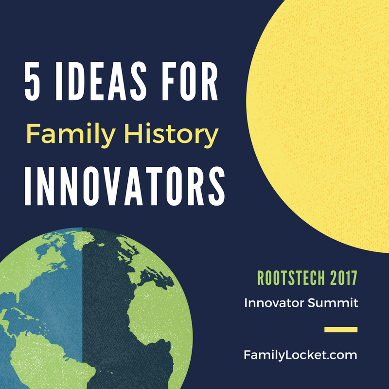 5 Ideas for Family History Innovators
