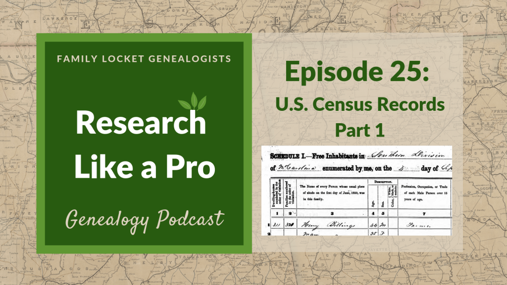 RLP 25: U.S. Federal Census Records Part 1 – Family Locket