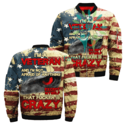 familyloves.com I'm A Veteran And I'm Not Afraid Of Anything Except Myself That Fucker Is Crazy Over Print Jacket %tag