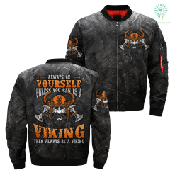 Always be yourself unless you can be a Viking then always be a Viking over print jacket payment shipping viking %tag familyloves.com