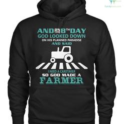 familyloves.com and on the 8th day god looked down on his planned paradise and said i need a caretaker so god made a farmer Hoodie/Tshirt %tag