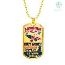 familyloves.com Assuming, I Was Like Most Women Was Your First Mistake U.S. Veteran Luxury Add Engraving Dog Tag - Military Ball Chain Military Chain (Gold) Military Chain (Silver) %tag