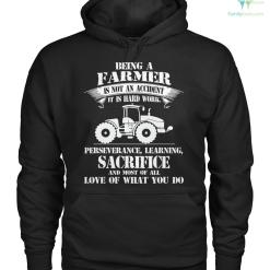 familyloves.com being a farmer is not an accident it is hard work perseverance, learning sacrifice and most of all love of what you do Hoodie/Tshirt %tag