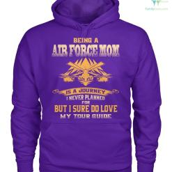Being an air force mom is a journey i never planned for... men, women hoodie, sweatshirt, t-shirt %tag familyloves.com