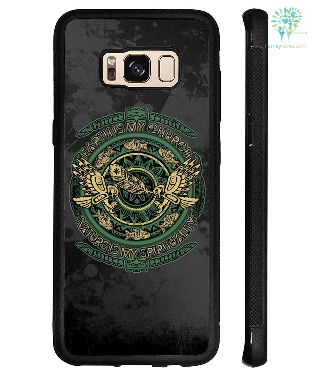 Earth is my church natural is spirituality Samsung, iPhone case %tag familyloves.com