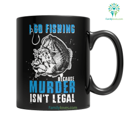 familyloves.com Fishing Because Murder Isn't Legal %tag