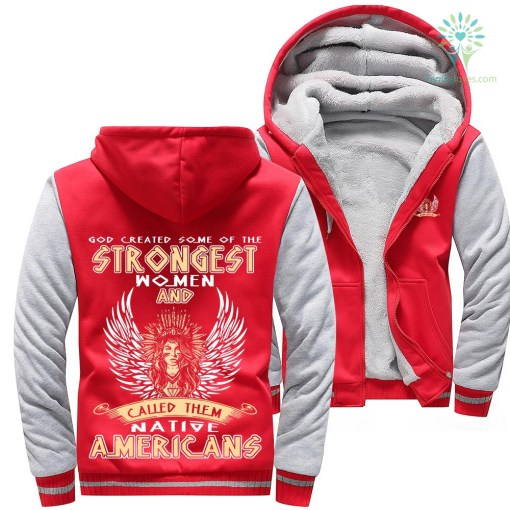 God created some of the strongest women and called them native americans woman hoodie %tag familyloves.com