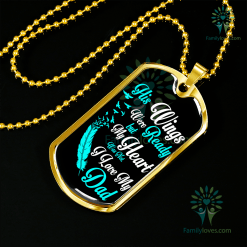His wings were ready but my heart was not i love my dad Luxury Dog Tag Military Chain (Gold) Military Chain (Silver) %tag familyloves.com