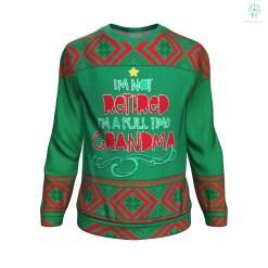 familyloves.com i'm not retired i'm a full time grandma UGLY CHRISTMAS SWEATER %tag