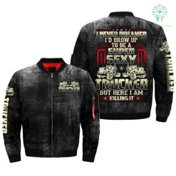 familyloves.com I NEVER DREAMED I'D GROW UP TO BE A SUPER SEXY TRUCKER BUT HERE I AM KILLING IT OVER PRINT JACKET %tag