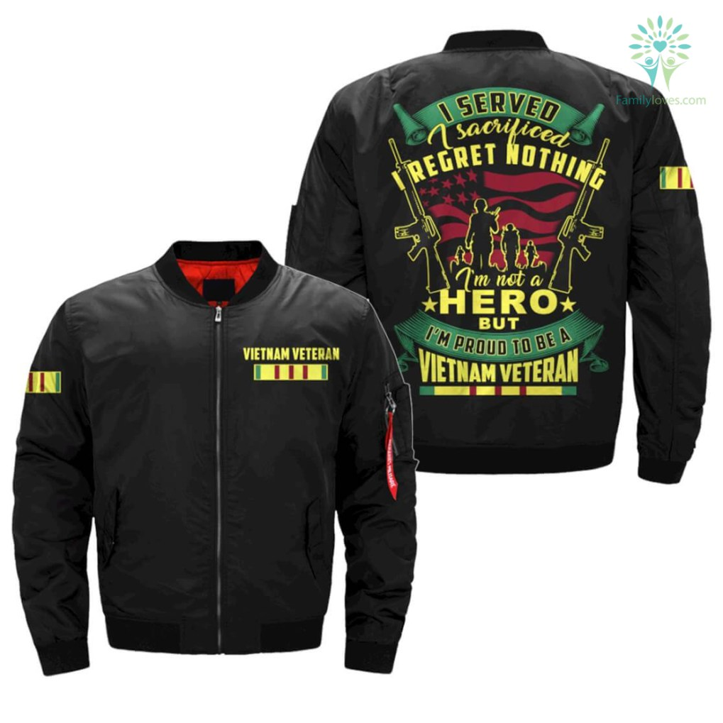familyloves.com I SERVED, I SACRIFICED, I REGRET NOTHING, I AM NOT A HERO, BUT I AM PROUD TO BE A VIETNAM VETERAN OVER PRINT JACKET %tag