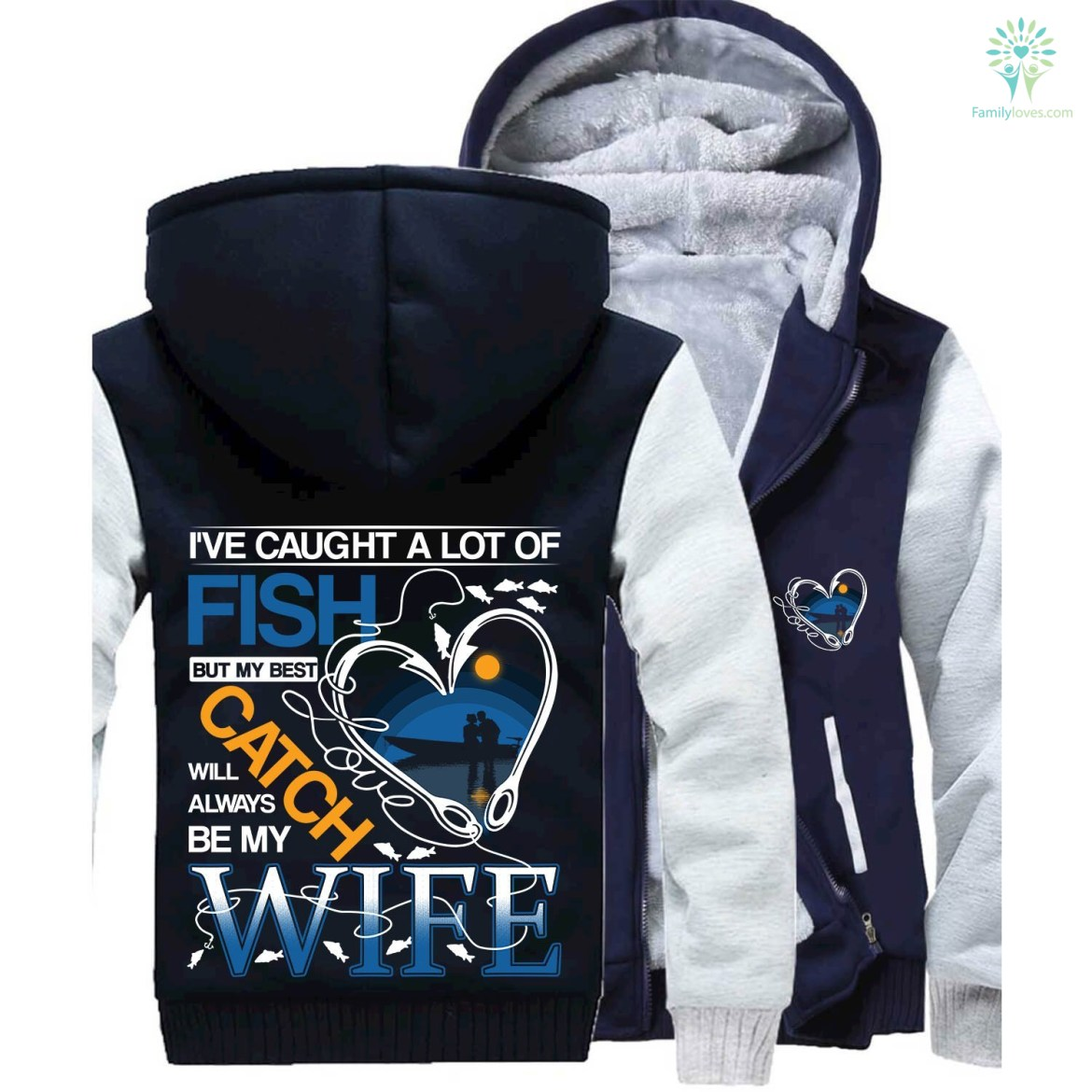 I've caught a lot of fish but my best catch will always be my wife Jacket hoodie 2017 hot %tag familyloves.com
