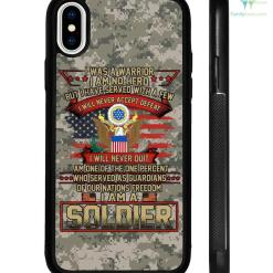 I was a warrior I am no hero but I have served with a few I will never accept defeat - Soldier Samsung, iPhone case %tag familyloves.com