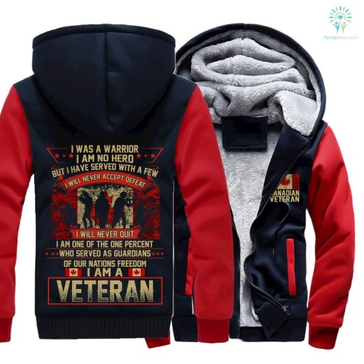 I was a warrior I am no hero but I have served with a few I will never accept defeat... Canadian veteran hoodie %tag familyloves.com