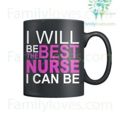 familyloves.com I Will Be The Best Nurse I Can Be Mugs %tag