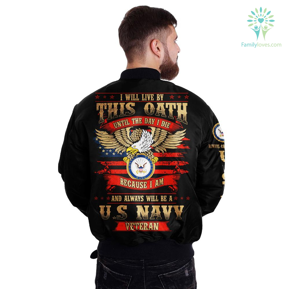 i will live by this oath until the day i die because i am and always will be u.s Navy veteran over print jacket %tag familyloves.com
