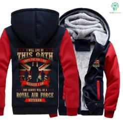 I will live by this oath until the day I die because I am and always will be a Royal Air Force veteran hoodie %tag familyloves.com