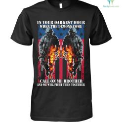 In your darkest hour when the demons come call on me brother and we will fight them together? men's t-shirt %tag familyloves.com