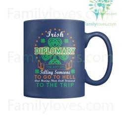 familyloves.com IRISH DIPLOMARY - MUGS St. Patricks shirt, St. Patrick's Day shirt, St. Patricks day, St Pattys day shirt, Sizes S-5XL %tag