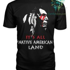 it's all native american land Shirts %tag familyloves.com