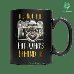 its not the camerra ..-mug %tag familyloves.com