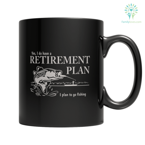Limited Edition - Fishing Retirement Plan %tag familyloves.com